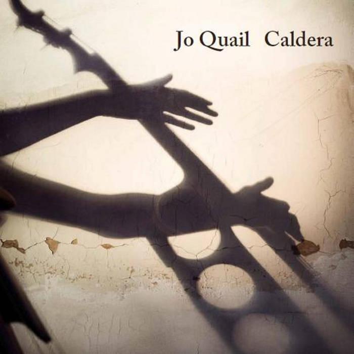 Jo Quail . Caldera . LP . Vocals on Vocals on Amberay